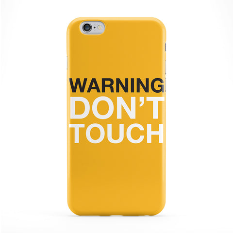 Warning Don't Touch Phone Case by textGuy