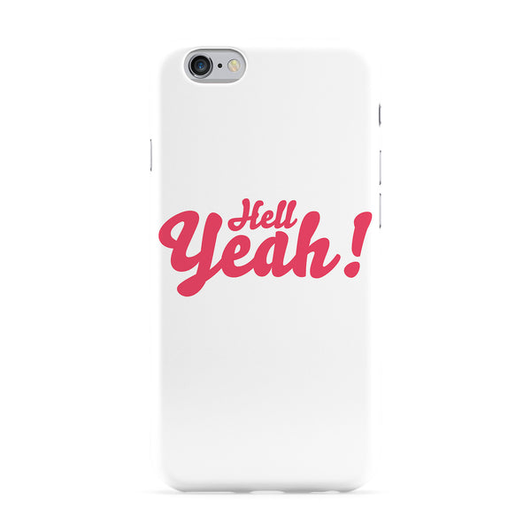 Hell Yeah Full Wrap Protective Phone Case by textGuy