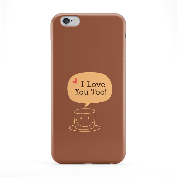 Coffee Quote I love you too Full Wrap Protective Phone Case by UltraCases