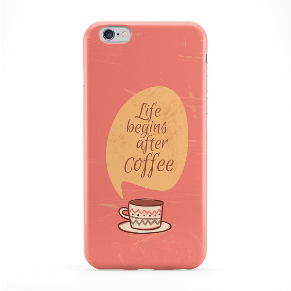 Life begins after coffee Quote on Pink Full Wrap Protective Phone Case by UltraCases