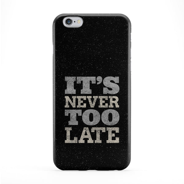 It's never too late Full Wrap Protective Phone Case by UltraCases