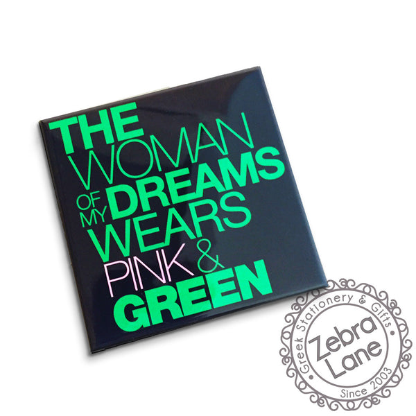 Woman of My Dreams Wears Pink and Green Button - Square