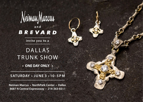 Brevard jeweery one day trunk show in DALLAS at Neiman Marucs Saturday June 3, 2017