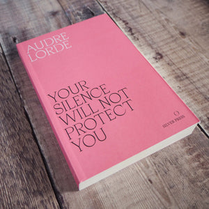 Your Silence Will Not Protect You: Essays and Poems by Audre Lorde - Literary Emporium
