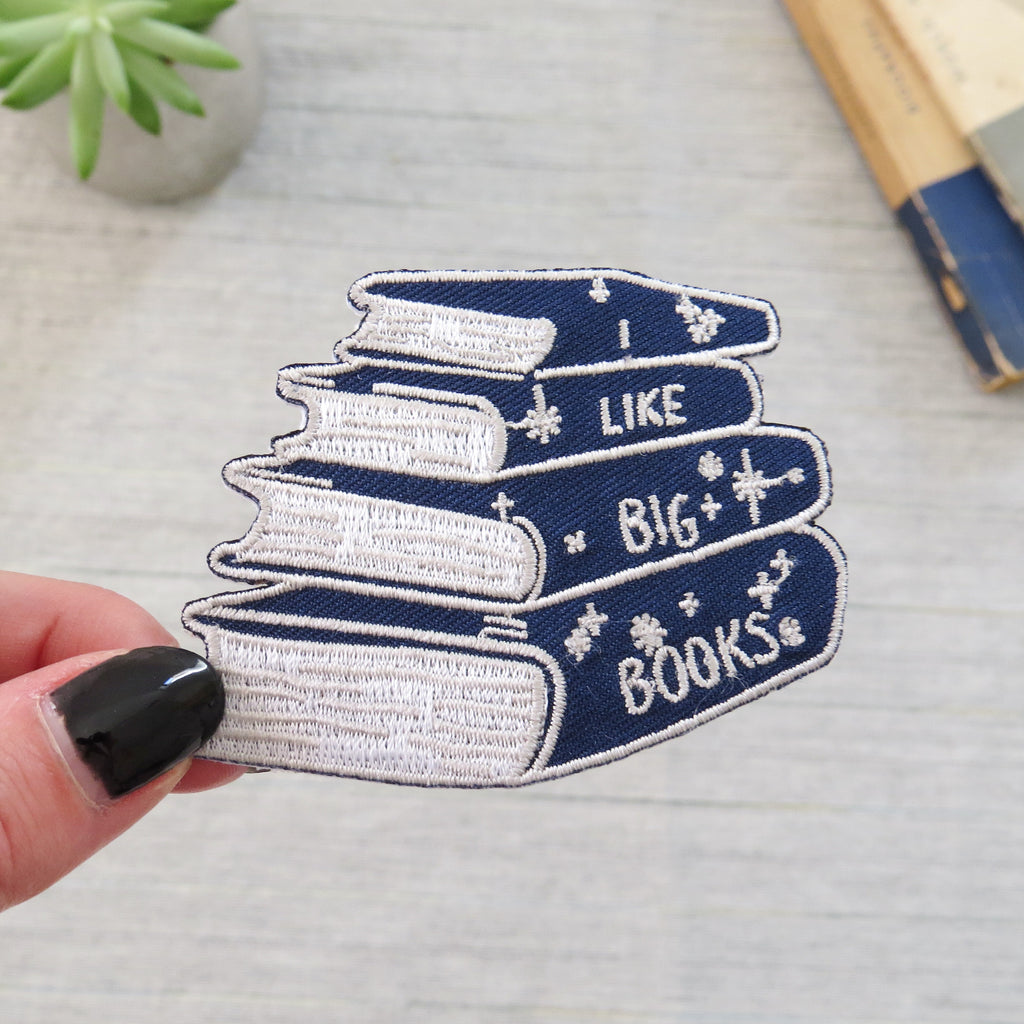 I Like Big Books Embroidered Iron on Patch - Literary Emporium