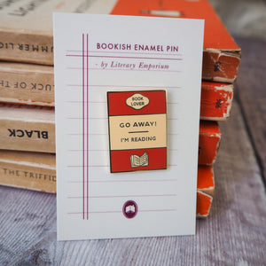 'Go Away I'm Reading' Enamel Pin - Literary Emporium