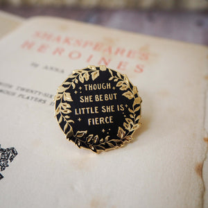 Hermia 'Little but Fierce' Enamel Pin - Shakespeare's Heroines Collection - Literary Emporium