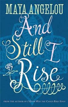And Still I Rise by Maya Angelou - Literary Emporium