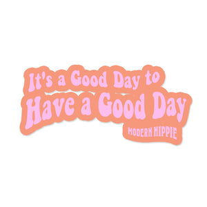 It's a Good Day to Have a Good Day Sticker - Pony Pink