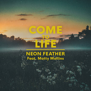 Come To Life (Feat. Matty Mullins)[Digital Single]