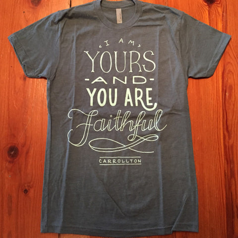 You Are Faithful T-Shirt
