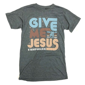 Unspoken - Give Me Jesus T-Shirt