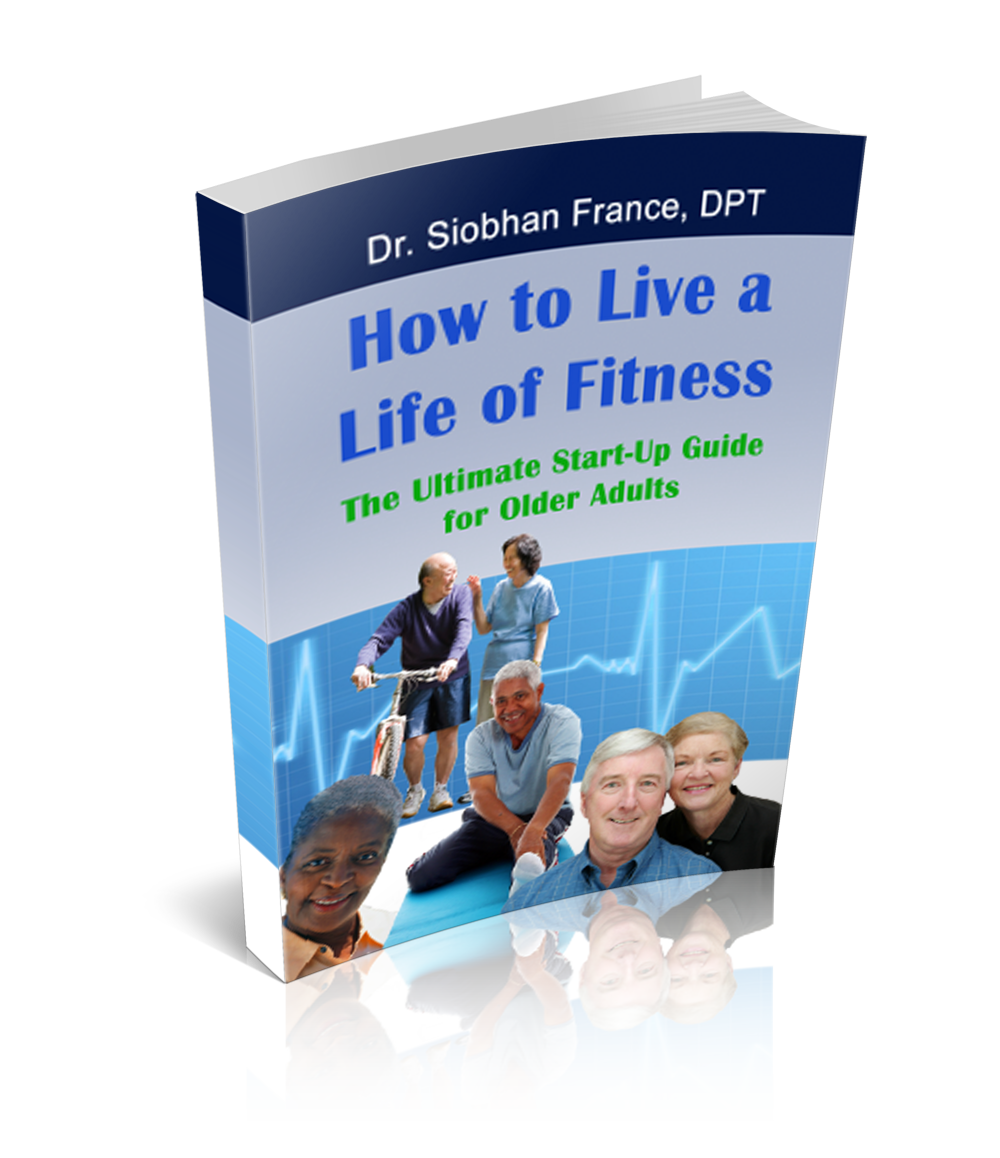 How To Live A Life of Fitness: The Ultimate Start-Up Guide For Older Adults