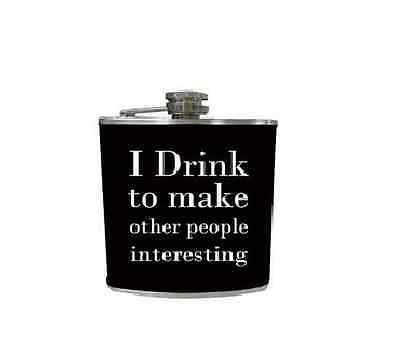 HIP FLASK WORDS I DRINK TO MAKE OTHER PEOPLE INTERESTING