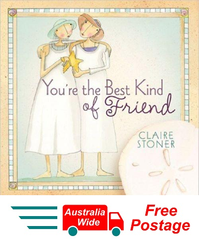 YOU'RE THE BEST KIND OF FREIND , BOOK BY CLAIRE STONER