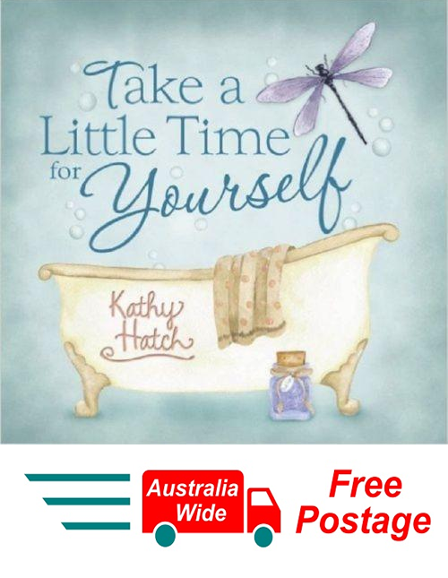 TAKE A LITTLE TIME FOR YOURSELF , BOOK BY KATHY HATCH