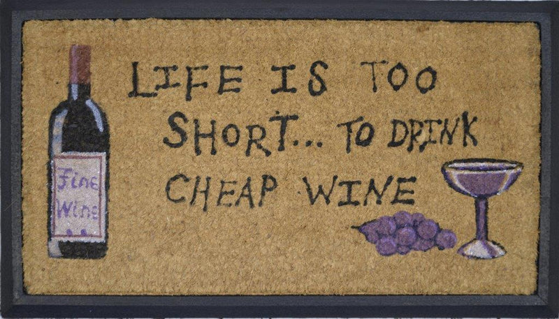 SOLEMATE DOOR MAT LIFE'S TOO SHORT TO DRINK CHEAP WINE NATURAL COIR ON RUBBER OUTDOOR DOORMAT