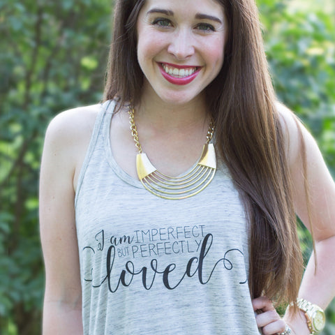 Imperfect But Perfectly Loved - Flowy Tank