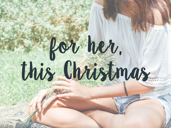 For Her, This Christmas.