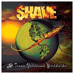 Shave - Trans Universal Worldwide CD