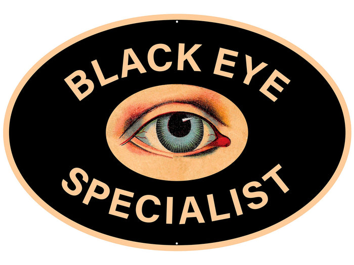Black Eye Specialist Metal Sign