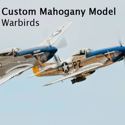 Custom Mahogany - Warbirds