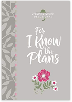 For I Know the Plans Morning & Evening Devotional