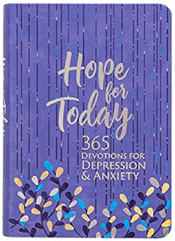 Hope for Today - 365 Devotions for Depression & Anxiety