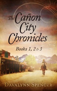 The Cañon City Chronicles - Books 1, 2, & 3