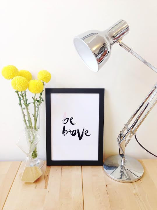 Be Brave // Pink Slash Print