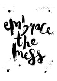 Embrace The Mess // Monochrome Magic