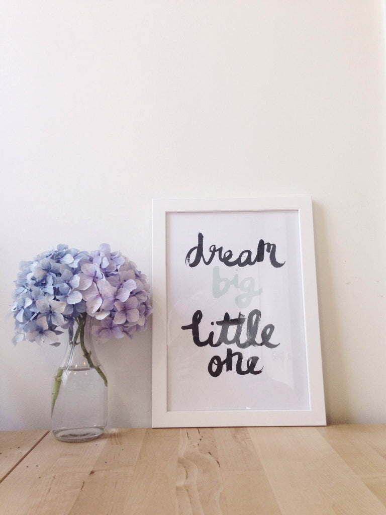 Dream Big Little One // Peppermint Print