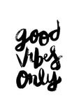 Good Vibes Only // Monochrome Magic Print