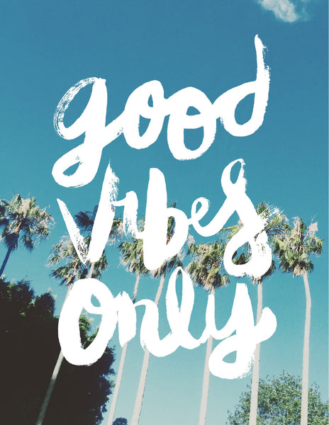 Good Vibes Only // The Palms Print
