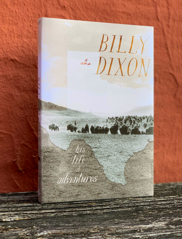 Billy Dixon - His Life & Adventures