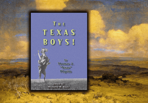 "The Texas Boys - by T. J. ""Texas"" Pilgrim"