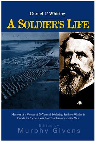 A Soldier's Life - Memoirs of a Veteran of Thirty Years of Soldiering