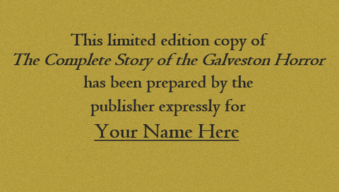 The Complete Story of the Galveston Horror - Limited Edition