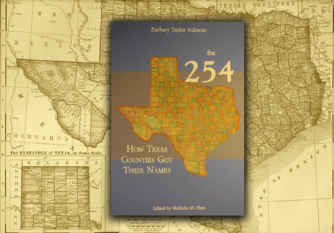 The 254 - How Texas Counties Got Their Names