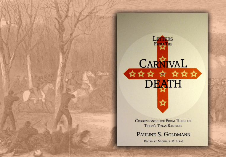 Letters from the Carnival of Death - Correspondence from Three of Terry's Texas Rangers