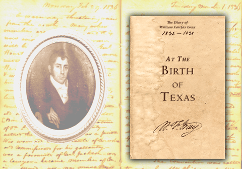 At the Birth of Texas - The Diary of William Fairfax Gray - Limited Edition