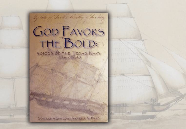 LTD ED - God Favors the Bold  - Voices of the Texas Navy - 1836-1845