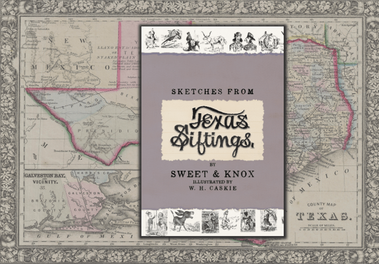 Sketches from Texas Siftings  - Limited Edition