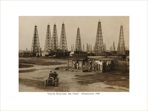 You're Welcome, Mr. Ford - Spindletop, 1907