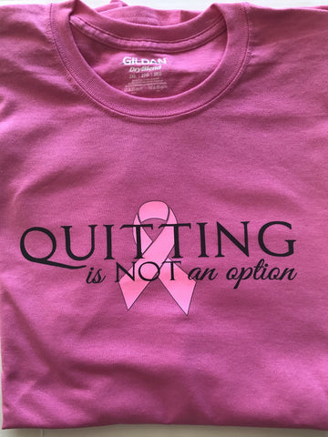 Breast Cancer Awareness Quitting is Not an Option T-Shirt
