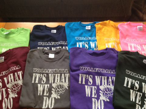 It's What We Do - Volleyball T-Shirt