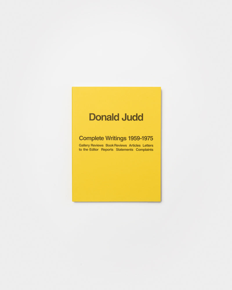 Donald Judd Complete Writings 1959 -1975
