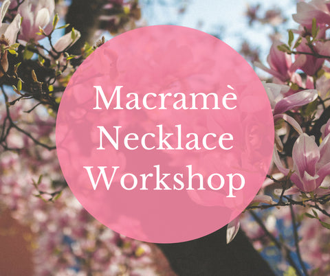 Macramè Necklace Workshop - Cloud Nine Wellness Bunbury