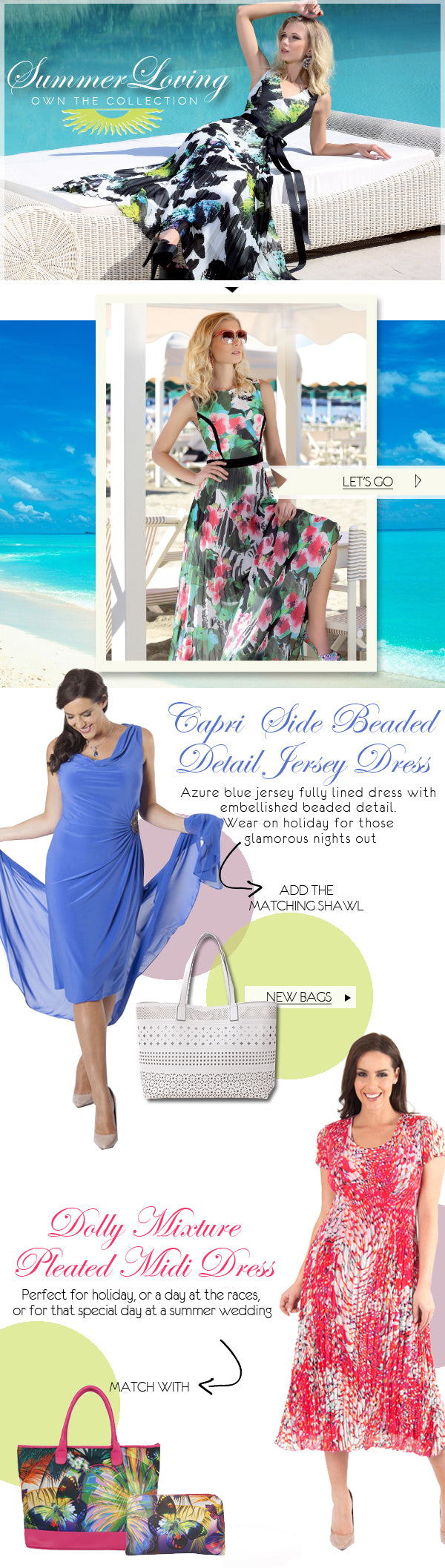 Summer Loving - Own the Collection.  Capri Side Beaded Detail Jeresy Dress - Azure blue jersey fully lined dress with embellished beaded detail. Wear on holiday for those glamorous nights out. Dolly Mixture Pleated Midi Dress - Perfect for holiday, or a day at the races, or for that special day at a Summer wedding.