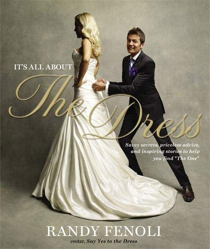 Book - It's All About the Dress Randy Fenoli
